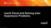 Ivanti Cloud and Solving User Experience Problems