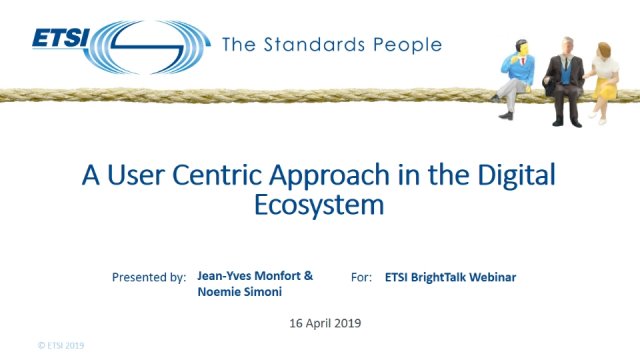 ETSI User Centric approach in the digital ecosystem