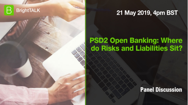 PSD2 open banking:  Where do Risks and Liabilities sit?