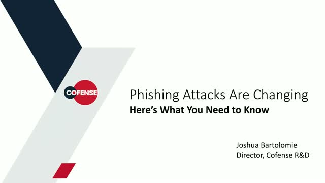 Phishing Attacks Are Changing. Here's What You Need to Know