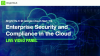 Enterprise Security and Compliance in the Cloud