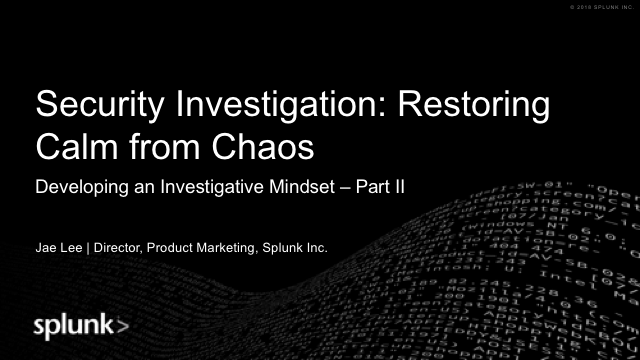 Security Investigation: Restoring Calm from Chaos