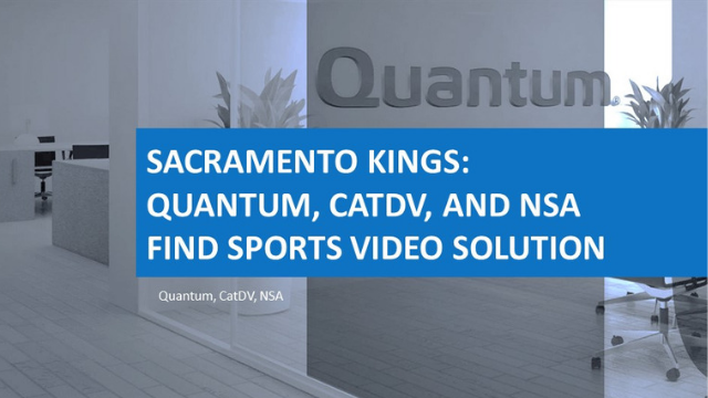 Sacramento Kings: Quantum, CatDV, and NSA Find Sports Video Solution