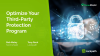 Optimize Your Third-Party Protection Program