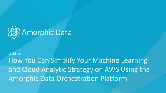 How To Simplify Your Machine Learning & Cloud Analytics Strategy on AWS