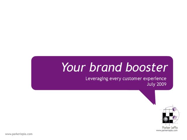 Your brand booster: How to leverage every customer experience