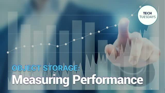 Tech Tuesday: Measuring Performance of Object Storage