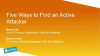 Five Ways to Find an Active Attacker