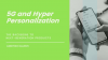 5G & Hyper-Personalization - The Backbone to Next-Generation Products