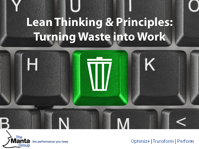 Lean Thinking and Principles: Turning Waste into Work