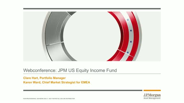 JPM US Equity Income Fund webconference: A conversation with Clare Hart