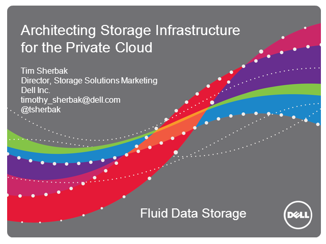 Architecting Storage Infrastructure for the Private Cloud