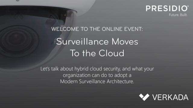 Presidio + Verkada: Surveillance Moves To The Cloud