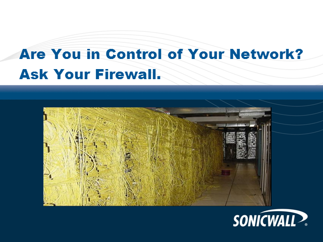 Are You in Control of Your Network? Ask Your Firewall...