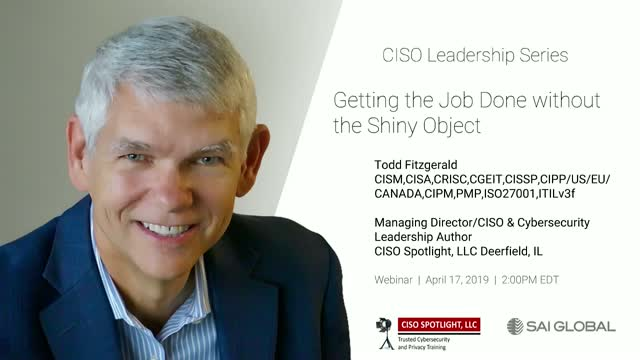 CISO Leadership Series: Getting the Job Done without the Shiny Object