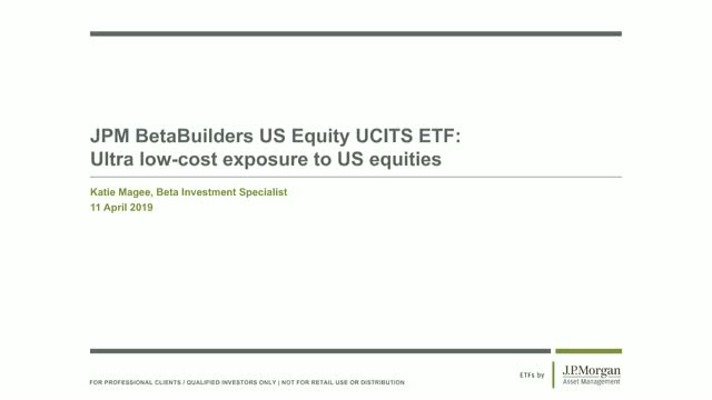 JPM BetaBuilders US Equity UCITS ETF: Ultra low-cost exposure to US equities