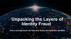 Unpacking the Layers of Identity Fraud