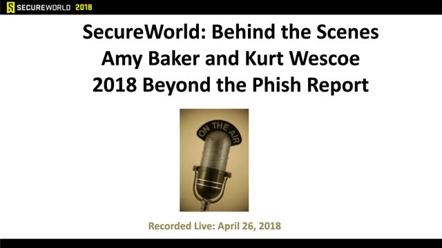 SecureWorld: Behind the Scenes 2018 Beyond the Phish® Report