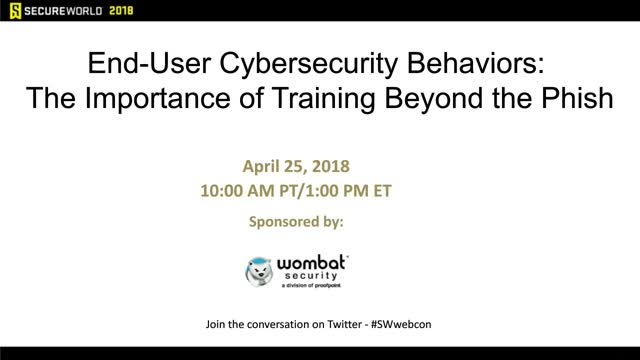 End User Cybersecurity Behaviors: The Importance of Training Beyond the Phish