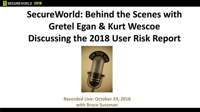 SecureWorld Behind the Scenes Interview: 2018 User Risk Report