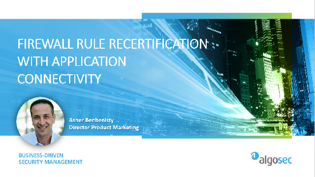 Firewall Rule Recertification with Application Connectivity