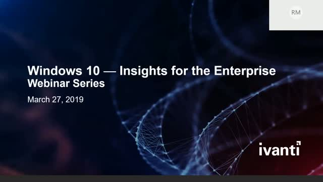 Windows 10 - Insights for the Enterprise Series (March)