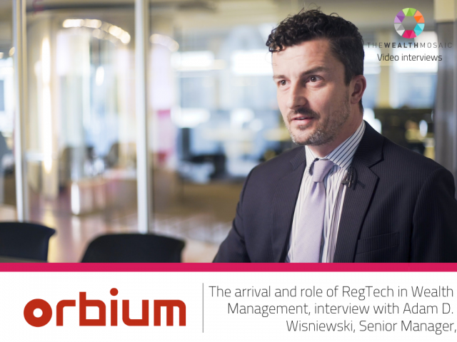 Orbium: The arrival and role of RegTech in wealth management
