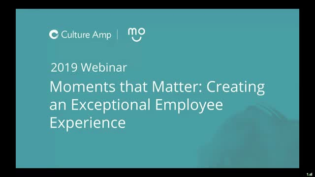 Moments that matter: Creating an exceptional employee experience