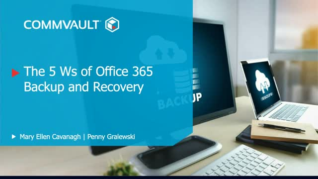 The 5 Ws of Office 365 Backup and Recovery