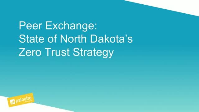 Peer Exchange: State of North Dakota's Zero Trust Strategy