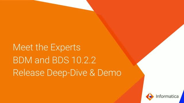 Meet the Experts in BDM and BDS for 10.2.2 Release Deep-Dive & Demo