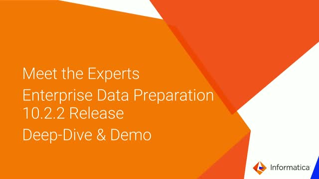 Meet the Experts: Enterprise Data Preparation (formerly EDL) 10.2.2 Deep-Dive