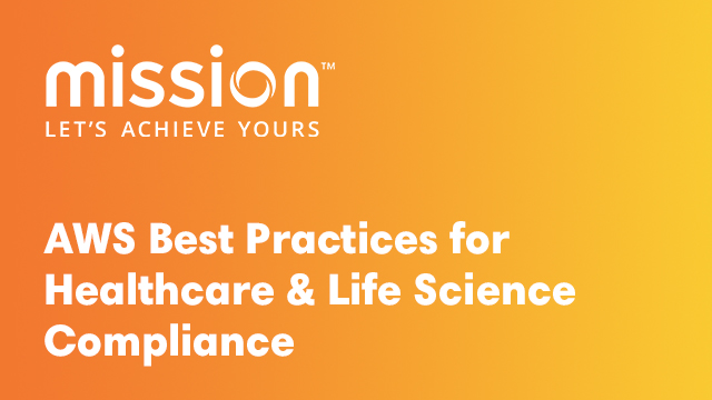AWS Best Practices for Healthcare and Life Science Compliance