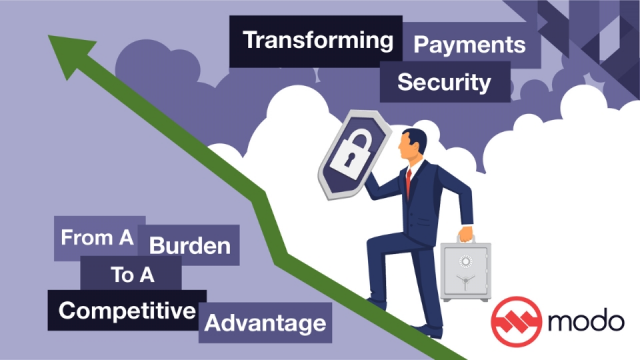 Transforming Payment Security from a Burden to a Competitive Advantage