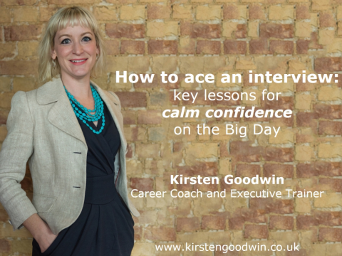 How to ace an interview: key lessons for calm confidence on the Big Day