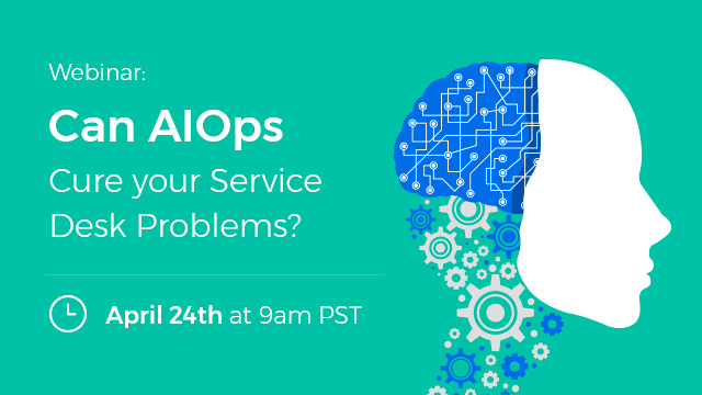 Can AIOps cure your service desk problems?