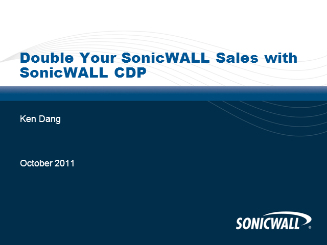 Double SonicWALL Sales with our Next Gen backup and disaster recovery platform