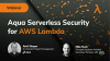 Aqua Serverless Security for AWS Lambda