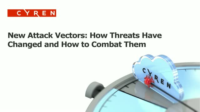 New Attack Vectors: How Threats Have Changed and How to Combat Them