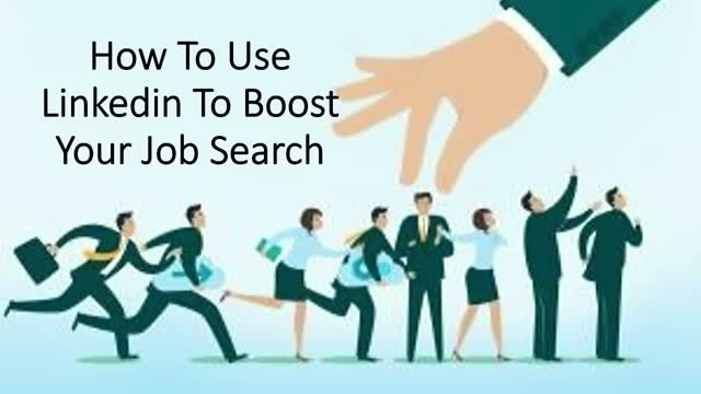 How To Use LinkedIn To Boost Your Job Search