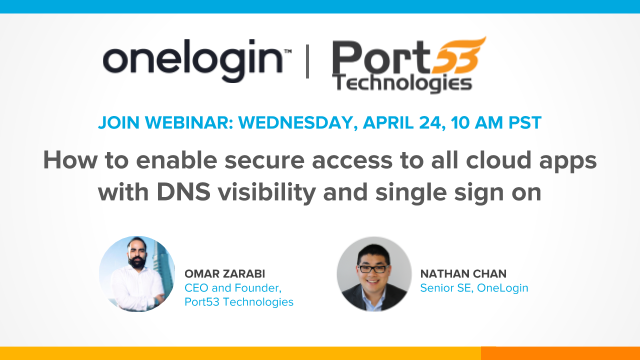 How to Enable Secure Access to Cloud Apps with DNS Visibility and Single Sign on