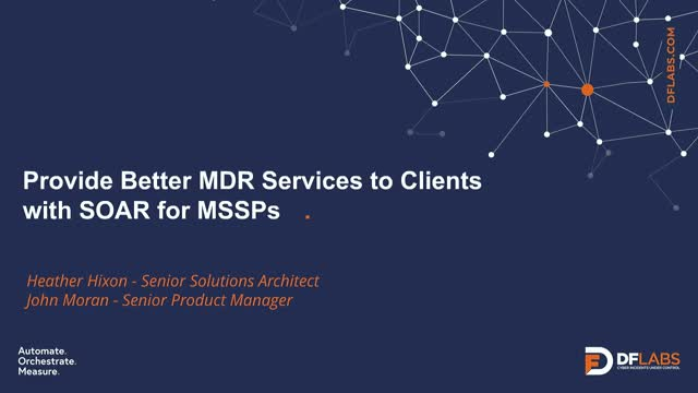Provide Better MDR Services to Clients with SOAR for MSSPs