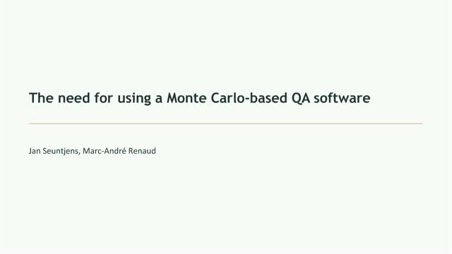 The need for using a Monte Carlo-based QA software