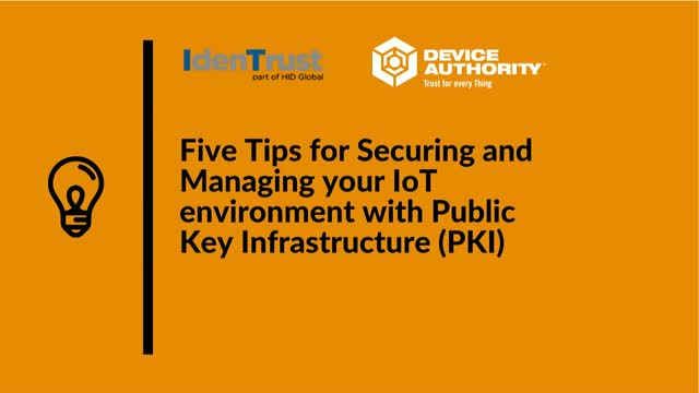 Five Tips for Securing and Managing your IoT environment with PKI