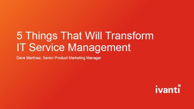 5 Things that will transform IT Service Management