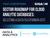 Sector Roadmap for Cloud Analytic Databases: Selecting a Data Platform in 2017