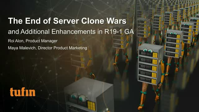 The End of Server Clone Wars and Additional Enhancements in R19-1 GA