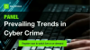 [PANEL] Prevailing Trends in Cyber Crime