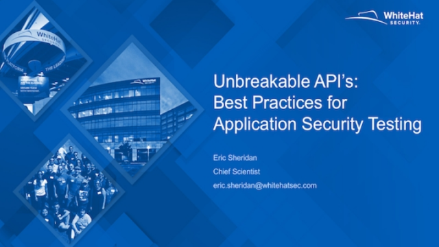 Unbreakable API's: Best Practices for Application Security Testing
