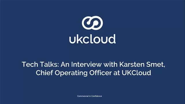 Tech Talks: An Interview with Karsten Smet, COO at UKCloud